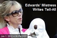 Edwards' Mistress to Write Tell-All