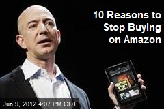 10 Reasons to Stop Buying on Amazon