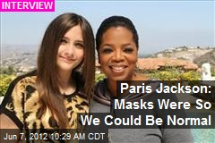 Paris Jackson: Masks Were So We Could Be Normal