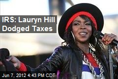 IRS: Lauryn Hill Dodged Taxes