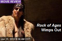 Rock of Ages Wimps Out