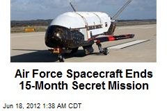 Air Force Spacecraft Ends 15-Month Secret Mission