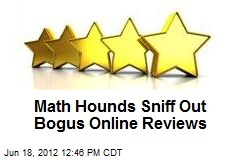 Math Hounds Sniff Out Bogus Online Reviews
