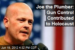 Joe the Plumber: Gun Control Contributed to Holocaust