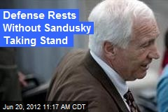 Defense Rests Without Sandusky Taking Stand