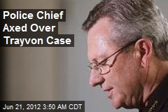 Police Chief Axed Over Trayvon Case