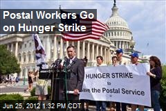 Postal Workers Go on Hunger Strike