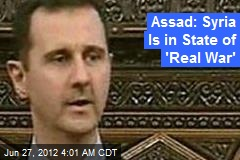 Assad: Syria Is in State of 'Real War'