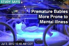 Premature Babies More Prone to Mental Illness