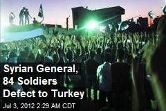 Syrian General, 84 Soldiers Defect to Turkey