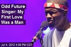 Odd Future Rapper: My First Love Was a Man