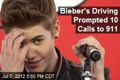 Bieber's Driving Prompted 10 Calls to 911