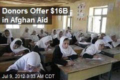 Donors Offer $16B in Afghan Aid