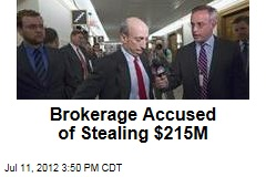 Brokerage Accused of Stealing $215M