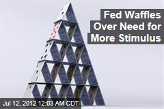 Fed Waffles Over Need for More Stimulus
