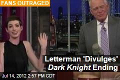 Letterman 'Divulges' Dark Knight Ending?