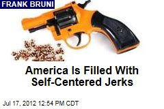 America Is Filled With Self-Centered Jerks