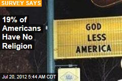 19% of Americans Have No Religion