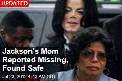 Jackson's Mom Goes Missing After Dispute
