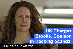 UK Charges Brooks, Coulson in Hacking Scandal