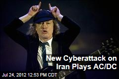 New Cyberattack on Iran Plays AC/DC
