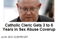 Catholic Cleric Gets 3 to 6 Years in Sex Abuse Coverup