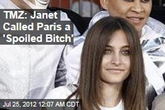 TMZ: Janet Calls Paris a 'Spoiled Bitch' in Jackson Row