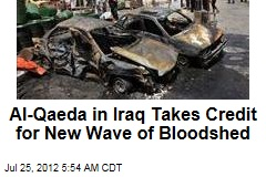 Al-Qaeda in Iraq Takes Credit for New Wave of Bloodshed