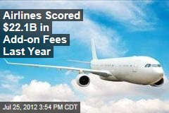 Airlines Scored $22.1B in Add-on Fees Last Year