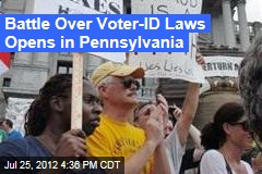 Battle Over Voter-ID Laws Opens in Pennsylvania