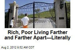 Rich, Poor Living Farther and Farther Apart—Literally