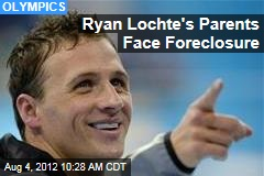 Ryan Lochte's Parents Face Foreclosure