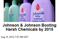 Johnson & Johnson Booting Harsh Chemicals by 2015