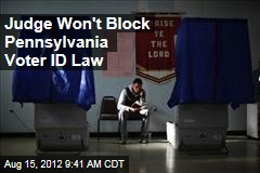Judge Won't Block Pennsylvania Voter ID Law