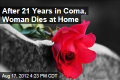 After 21 Years in Coma, Woman Dies at Home