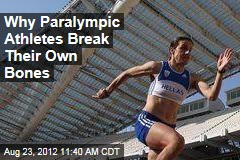 Why Paralympic Athletes Break Their Own Bones