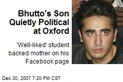 Bhutto's Son Quietly Political at Oxford