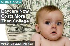 Daycare Now Costs More Than College