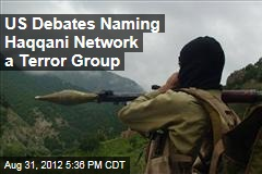 US Debates Naming Haqqani Network a Terror Group