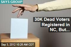 30K Dead Voters Registered in NC, But...