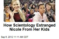 How Scientology Estranged Nicole From Her Kids