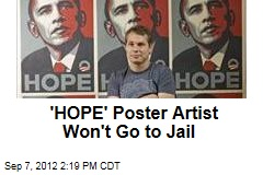 'HOPE' Poster Artist Won't Go to Jail