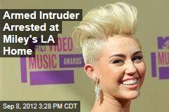 Armed Intruder Arrested at Miley's LA Home