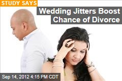 Wedding Jitters Boost Chance of Divorce