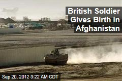 British Soldier Gives Birth in Afghanistan