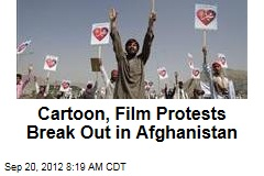 Cartoon, Film Protests Break Out in Afghanistan