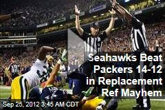 Seahawks Beat Packers 14-12 in Replacement Ref Mayhem