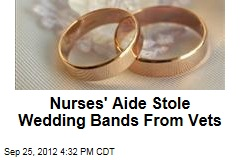 Nurses' Aide Stole Wedding Bands From Vets