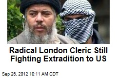 Radical London Cleric Still Fighting Extradition to US