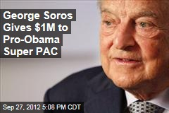 George Soros Gives $1M to Pro-Obama Super PAC